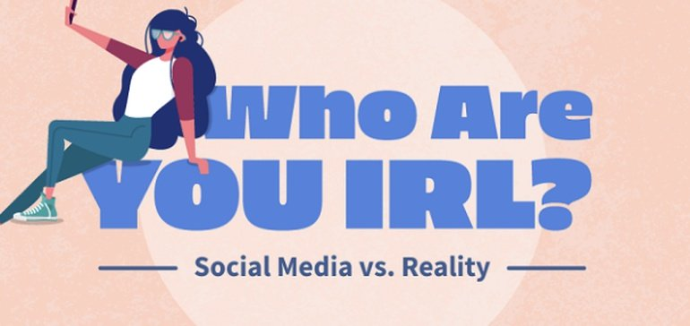 who-are-you-irl?-social-media-vs-reality-[infographic]