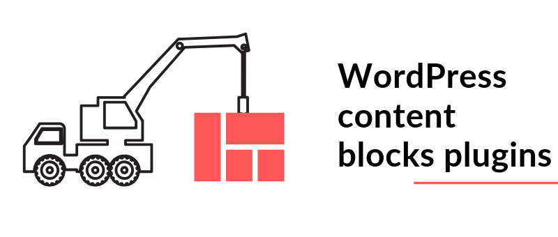 10-best-wordpress-content-blocks-plugins-to-extend-the-functionality