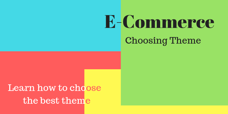 learn-how-to-choose-the-best-theme-for-ecommerce-website