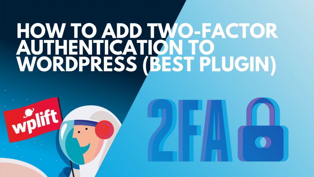 how-to-add-two-factor-authentication-to-wordpress-(best-plugin)