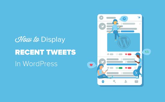 How to Display Recent Tweets in WordPress