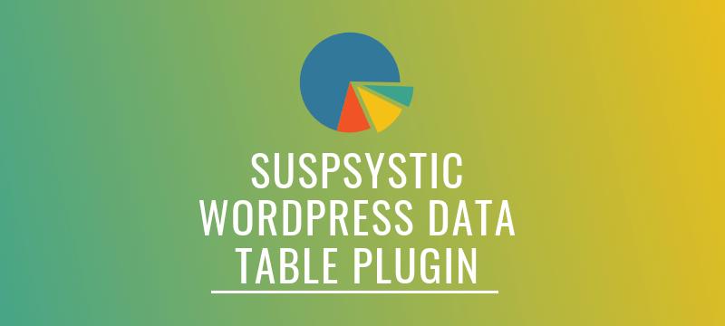 review:-suspsystic-wordpress-data-table-plugin