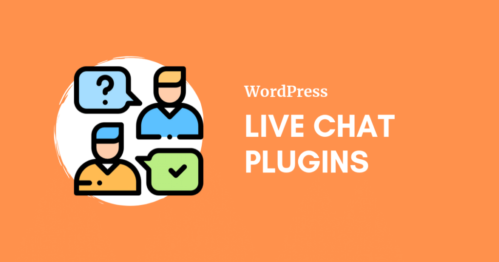 wordpress-live-chat-plugins:-benefits,-best-practices-&-top-plugins