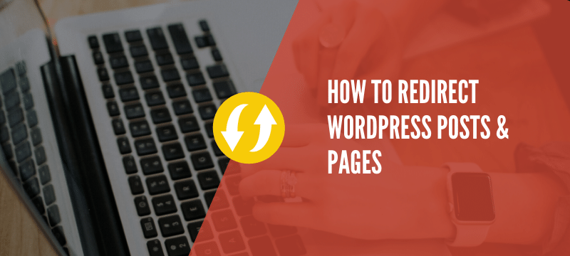 how-to-redirect-wordpress-posts-&-pages-with-301-redirects