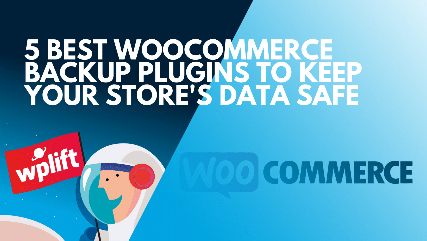 5-best-woocommerce-backup-plugins-to-keep-your-store's-data-safe