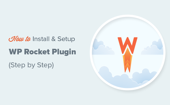 how-to-properly-install-and-setup-wp-rocket-in-wordpress