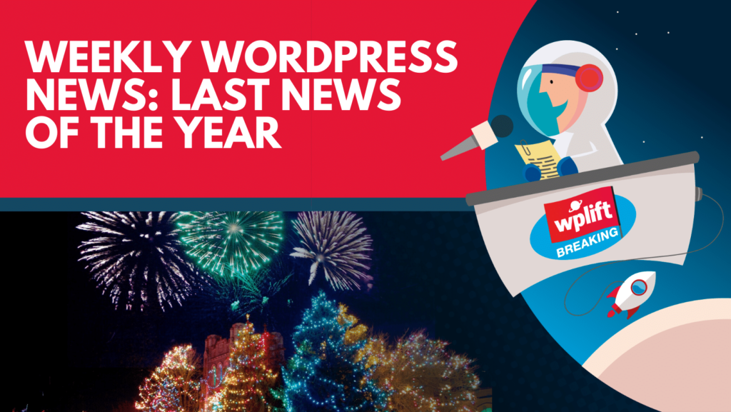 weekly-wordpress-news:-last-news-of-the-year
